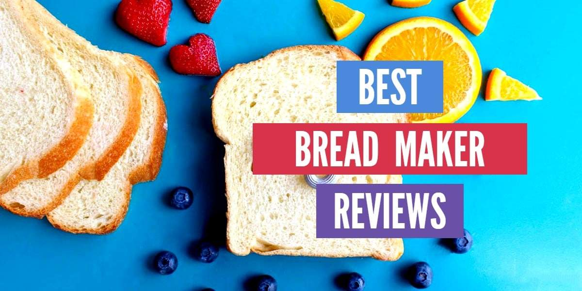 BEST BREADMAKER REVIEWS