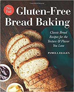 No-Fail Gluten-Free Bread Baking Cookbook