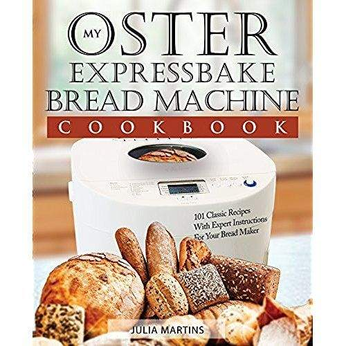 Oster Expressbake Bread Machine Cookbook