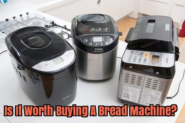 Bread Machine Worth Buying