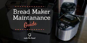 Bread Maker Maintanance Guide