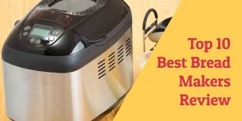 Top 10 Best Bread Makers Review